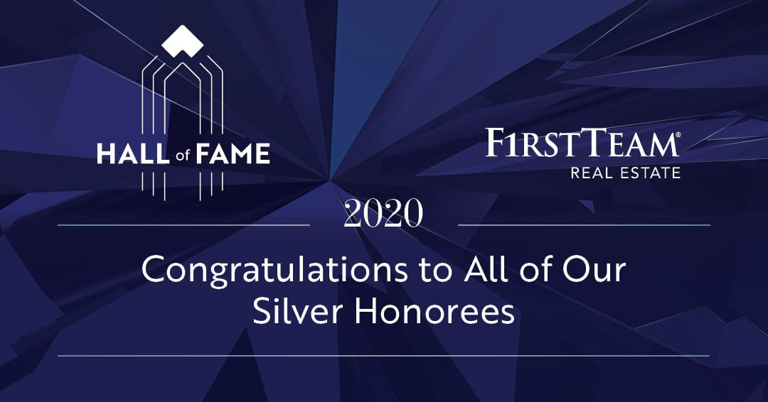 First Team Real Estate Hall of Fame - Congratulations to all of our Silver Honorees